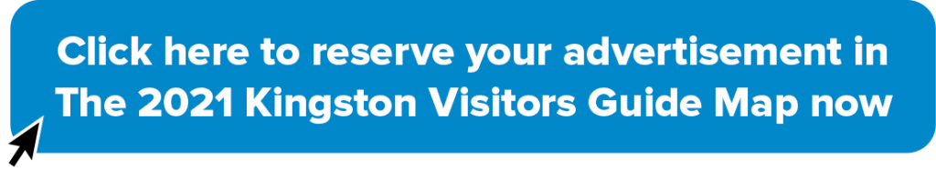 Click here to reserve your advertisement in  The 2021 Kingston Visitors Guide Mapnow